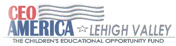 CEO AMERICA - Lehigh Valley - The children's educational opportunity fund